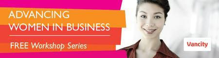 Advancing Women in Business (FREE workshop Series)