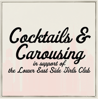 Cocktails and Carousing - Supporting the Lower East...