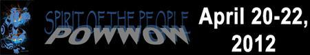 The Spirit of the People Pow Wow –  Friday, April 20th...