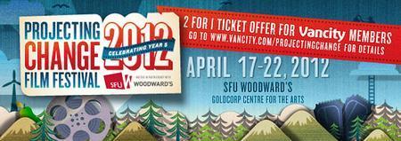 Projecting Change Film Festival - April 17 - 22, 2012