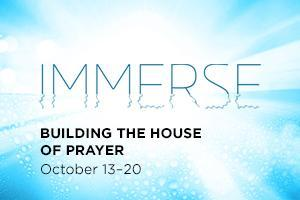 Immerse: Building the house of prayer