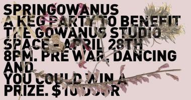 Springowanus - A fundraiser for The Gowanus Studio...