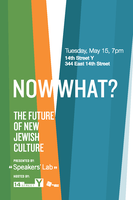 Now What? The Future of New Jewish Culture