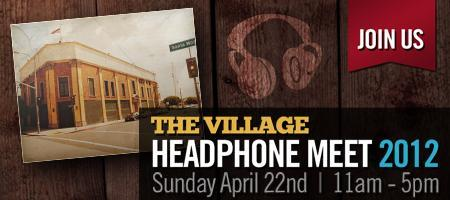 The Village Headphone Meet 2012