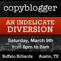 Copyblogger Presents: Another Indelicate Diversion