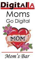 Digital LA - Moms Go Digital @ Mom's Bar