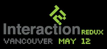 IxDA Vancouver: Interaction 12 Redux