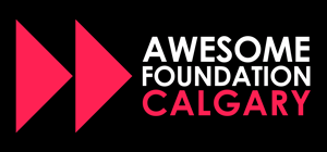 Awesome Foundation - Calgary's One Year Anniversary