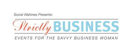"""Strictly Business""---Events for the Savvy Business..."