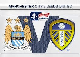 LIVE: FA CUP ROUND 5 ~ Manchester City v Leeds United