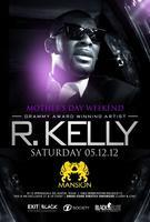An Intimate Night w/ R. Kelly (Mothers Day Weekend)