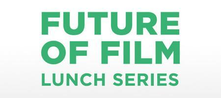Future of Film Lunch Series (April 23-26)