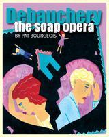 Pat Bourgeois' DEBAUCHERY - Wednesday, June 27, 7:30pm