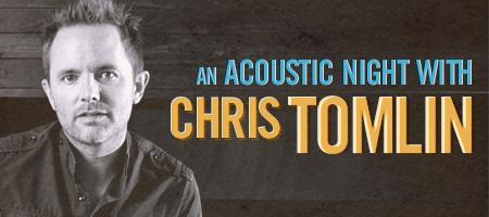 An Acoustic Night with Chris Tomlin  --  An exclusive...