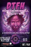 3/26: DUNCAN TRUSSELL w/ DAVID MARIE-GARLAND & MICHAL...