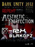 DARK UNITY with AESTHETIC PERFECTION & [X]-RX JULY 6,...
