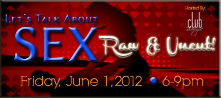 LET'S TALK ABOUT SEX...Raw & Uncut!