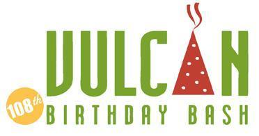 Vulcan's 108th Birthday Bash