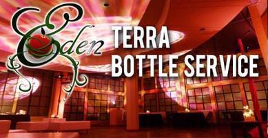 EDEN Terra Bottle Service - Friday