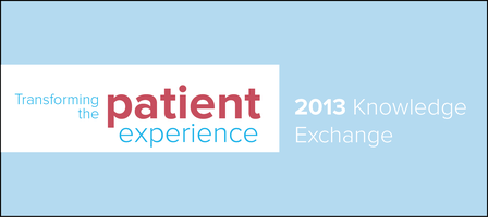Transforming the Patient Experience   2013 Knowledge...