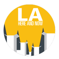 An LA Here and Now Interactive Workshop:  From Ideas...
