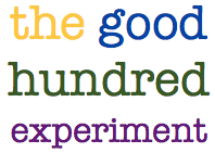 The Good Hundred Experiment