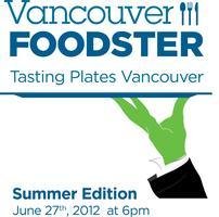 Tasting Plates Vancouver *Summer Edition*