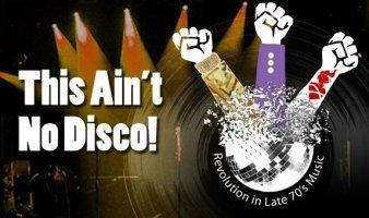 This Ain't No Disco!  Revolution in Late 70's music