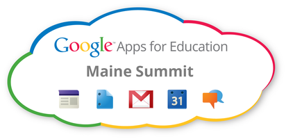 Google Apps for Education Maine Summit