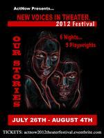 ActNow's New Voices in Theater 2012 Festival