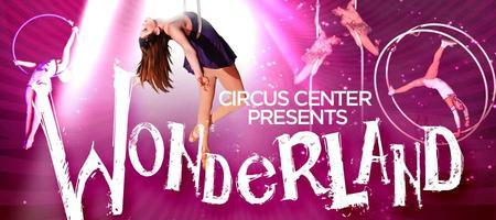 'Wonderland' at Circus Center