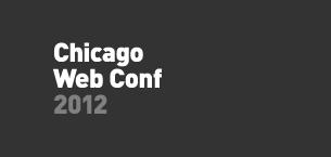 ChicagoWebConf 2012