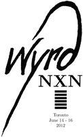 NXNWyrd - June 14 - 16 (Toronto)