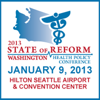 2013 Washington State of Reform Policy Conference