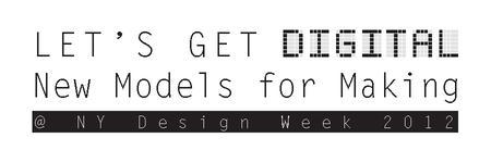 Let's Get Digital -  A NY Design Week Panel and Mixer