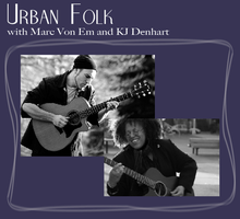 Urban Folk Duo with Marc Von Em and KJ Denhart