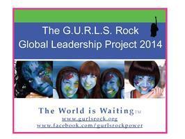 G.U.R.L.S. RULE THE WORLD FINALIST INFORMATION SESSION...
