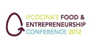 La Cocina's Food & Entrepreneurship Conference 2012