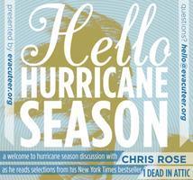 Hello Hurricane Season. Chris Rose reads from One Dead...