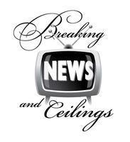 Breaking News and Ceilings