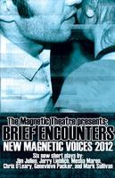 Brief Encounters: New Magnetic Voices 2012
