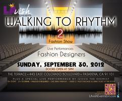 "@LAvishEventsEnt Presents ""Walking To Rhythm 2""..."