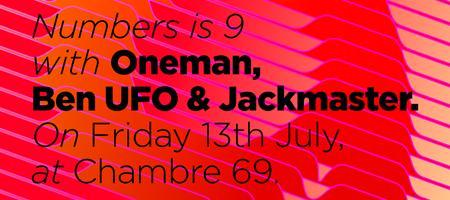 Numbers is 9 with Jackmaster, Oneman & Ben UFO