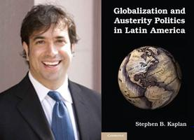 Stephen Kaplan: Globalization and Austerity Politics...