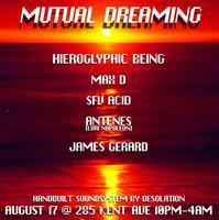 MUTUAL DREAMING: Hieroglyphic Being Max D / SFV Acid /...
