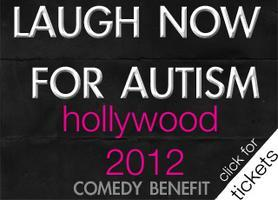 Laugh Now for Autism: Hollywood 2012