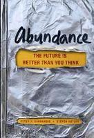 Abundance: The Future is Better Than You...