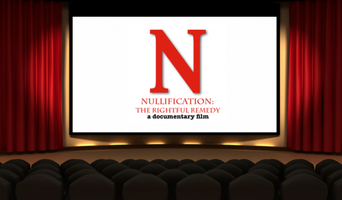 Nullification: The Rightful Remedy documentary...