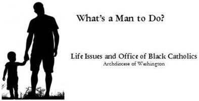 """What's A Man To Do?"" - Men's Conference on..."
