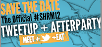 The Official #SHRM12 TweetUp & Afterparty powered by...